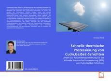 Bookcover of Schnelle thermische Prozessierung von Cu(In,Ga)Se2-Schichten
