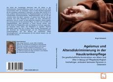 Ageismus und Altersdiskriminierung in der Hauskrankenpflege的封面