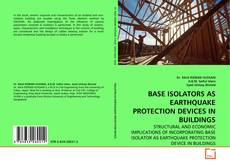 Capa do livro de BASE ISOLATORS AS EARTHQUAKE PROTECTION DEVICES IN BUILDINGS