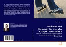 Bookcover of Methoden und Werkzeuge für ein agiles IT Projekt Management