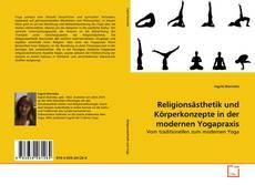 Religionsästhetik und Körperkonzepte in der modernen Yogapraxis kitap kapağı