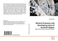 Copertina di Mineral Economy and Developing Issue of Kachchh Region