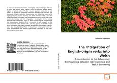Bookcover of The Integration of English-origin verbs into Welsh