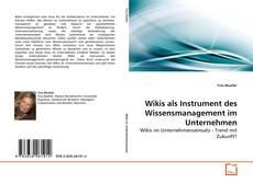 Wikis als Instrument des Wissensmanagement im Unternehmen的封面