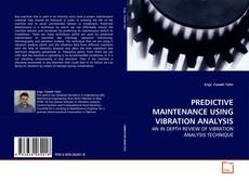 Couverture de PREDICTIVE MAINTENANCE USING VIBRATION ANALYSIS