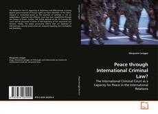 Bookcover of Peace through International Criminal Law?