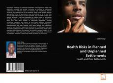 Bookcover of Health Risks in Planned and Unplanned Settlements