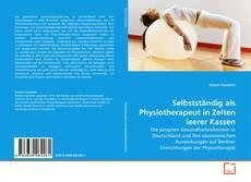 Selbstständig als Physiotherapeut in Zeiten leerer Kassen kitap kapağı