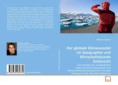 Bookcover of Der globale Klimawandel im Geographie und Wirtschaftskunde Unterricht