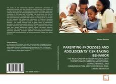 Обложка PARENTING PROCESSES AND ADOLESCENTS' RISK-TAKING BEHAVIOR