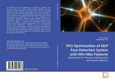 Bookcover of PSO Optimization of MLP Face Detection System with Min-Max Features