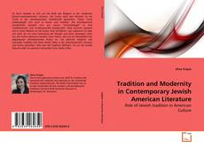 Bookcover of Tradition and Modernity in Contemporary Jewish American Literature