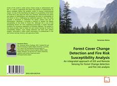 Bookcover of Forest Cover Change Detection and Fire Risk Susceptibility Analysis