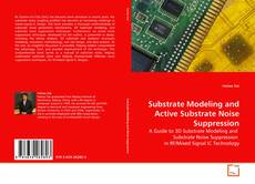 Bookcover of Substrate Modeling and Active Substrate Noise Suppression