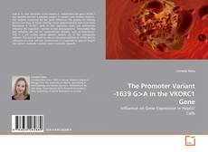 Copertina di The Promoter Variant -1639 G>A in the VKORC1 Gene