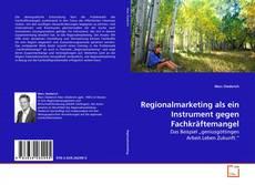 Capa do livro de Regionalmarketing als ein Instrument gegen Fachkräftemangel
