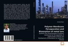 Buchcover von Polymer Membrane Pervaporation and Biosorption of metal ions