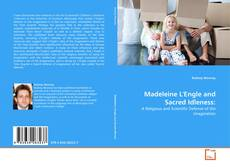 Bookcover of Madeleine L'Engle and Sacred Idleness: