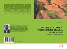 Capa do livro de INFLUENCE OF LATERAL CYCLIC LOADING ON AXIAL PILE RESPONSE