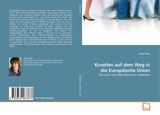Bookcover of Kroatien auf dem Weg in die Europäische Union