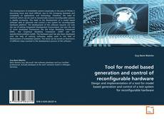 Bookcover of Tool for model based generation and control of reconfigurable hardware