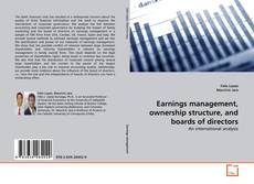 Portada del libro de Earnings management, ownership structure, and boards of directors
