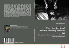 Capa do livro de Wenn das Recht auf Selbstbestimmung bedroht ist