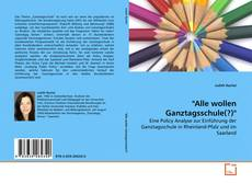 """Bookcover of """"Alle wollen Ganztagsschule(?)"""""""
