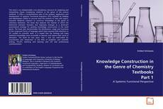 Couverture de Knowledge Construction in the Genre of Chemistry Textbooks Part 1