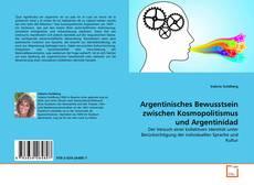 Bookcover of Argentinisches Bewusstsein zwischen Kosmopolitismus und Argentinidad