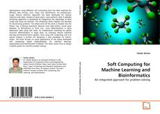 Bookcover of Soft Computing for Machine Learning and Bioinformatics