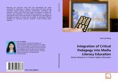 Bookcover of Integration of Critical Pedagogy into Media Literacy Education