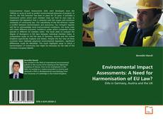 Bookcover of Environmental Impact Assessments: A Need for Harmonisation of EU Law?