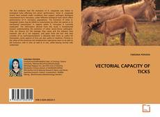 Bookcover of VECTORIAL CAPACITY OF TICKS