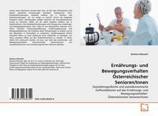 Ernährungs- und Bewegungsverhalten Österreichischer Senioren/Innen的封面