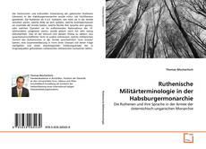 Ruthenische Militärterminologie in der Habsburgermonarchie kitap kapağı