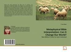 Portada del libro de Metaphysical Bible Interpretation: Can It Change Our World?