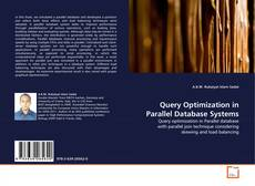 Bookcover of Query Optimization in Parallel Database Systems