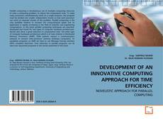 Bookcover of DEVELOPMENT OF AN INNOVATIVE COMPUTING APPROACH FOR TIME EFFICIENCY