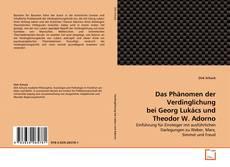 Bookcover of Das Phänomen der Verdinglichung bei Georg Lukács und Theodor W. Adorno