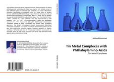 Bookcover of Tin Metal Complexes with Phthaloylamino Acids