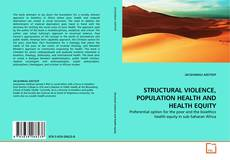 Couverture de STRUCTURAL VIOLENCE, POPULATION HEALTH AND HEALTH EQUITY