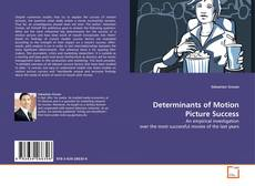Bookcover of Determinants of Motion Picture Success