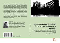 Bookcover of Three European Standards for Energy Assessment of Buildings