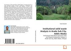 Couverture de Institutional solid waste Analysis in Arada Sub City, Addis Ababa