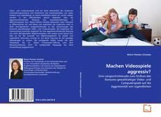 Bookcover of Machen Videospiele aggressiv?