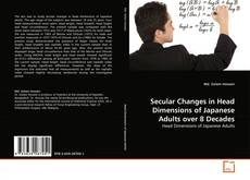 Couverture de Secular Changes in Head Dimensions of Japanese Adults over 8 Decades