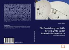 Couverture de Die Darstellung der ORF-Reform 2007 in der österreichischen Presse