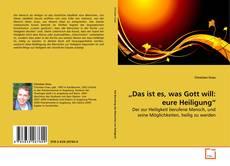 """Bookcover of """"Das ist es, was Gott will: eure Heiligung"""""""