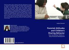 Bookcover of Parental Attitudes and Children's Sharing Behavior